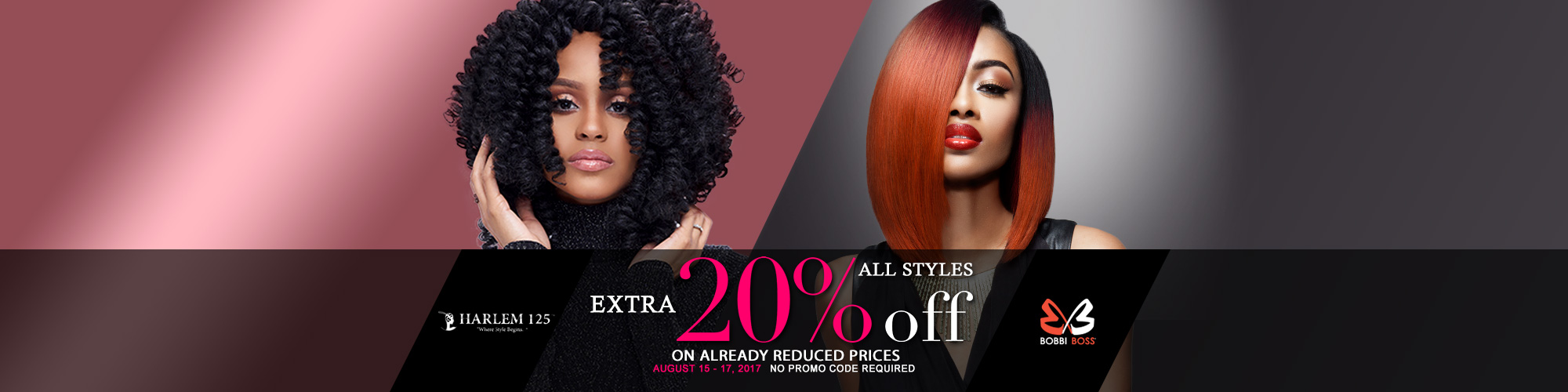 HARLEM 125 & BOBBI BOSS HAIR EXTRA 20% OFF!