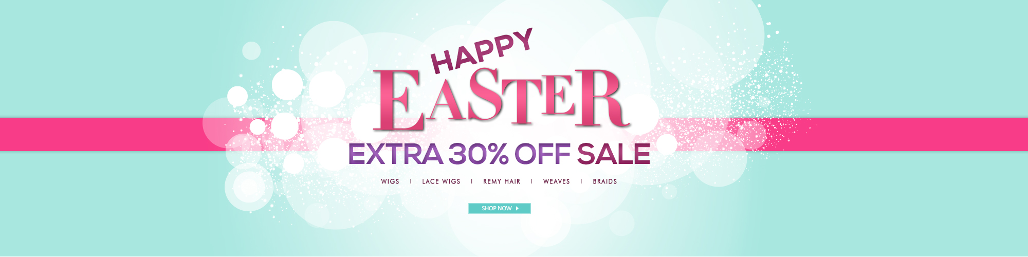 EASTER SALE - HAIR EXTRA 30% OFF!