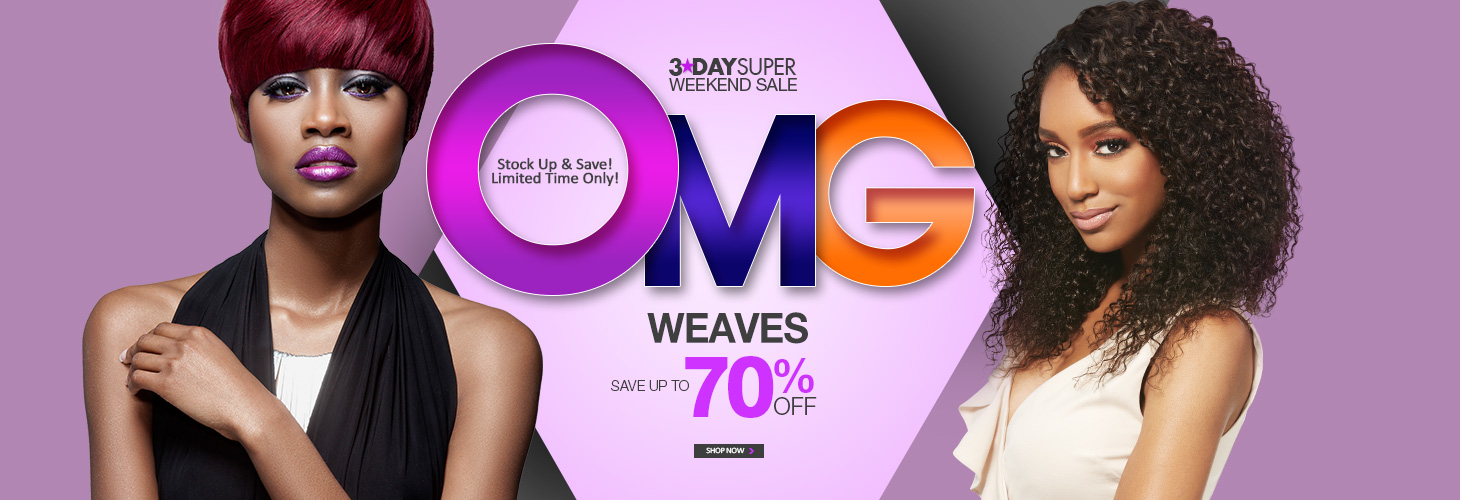 3-DAY OMG SALE! - WEAVES