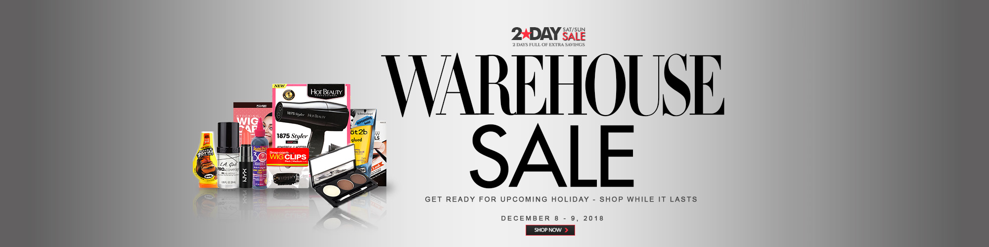 2-DAY WAREHOUSE SALE! - BEAUTY ESSENTIALS
