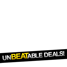 UNBEATABLE DEALS!